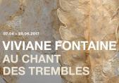 Viviane Fontaine - Au chant des trembles  07.04 – 25.06.2017