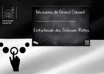 Décisions du Grand Conseil | Entscheide des Grossen Rates