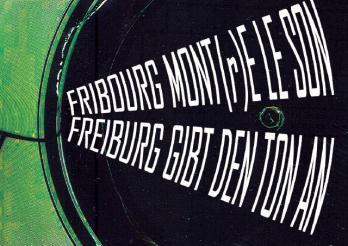 Fribourg mont(r)e le son - Freiburg gibt den Ton an