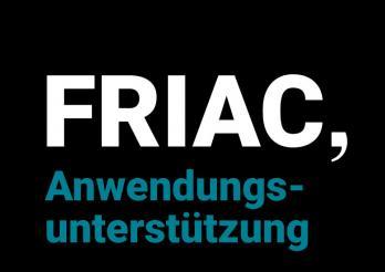 FRIAC-Anwendungsunterstützung