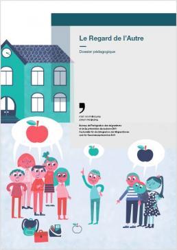 Dossier pédagogique  «Le Regard de l'Autre»:  un nouvel outil de prévention du racisme pour les écoles