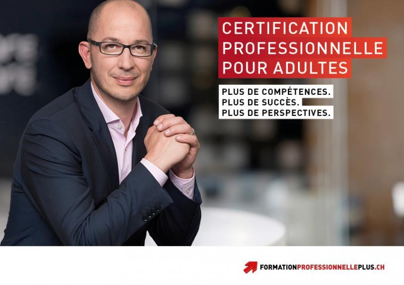 Certification professionnelle pour adultes : plus de compétences, plus de succès, plus de perspectives - formationprofessionnelleplus.ch