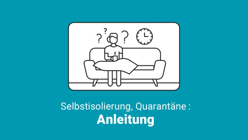 Selbstisolierung, Quarantäne : Anleitung