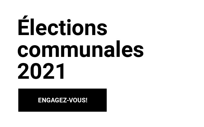 Elections communales 2021 - Engagez-vous!